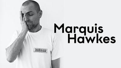 Marquis Hawkes |Hallo Montag
