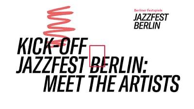 Kick-off Jazzfest Berlin - Meet the artists