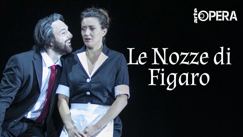 Le Nozze di Figaro - Live aus Aix - Opernfestspiele Aix-en-Provence