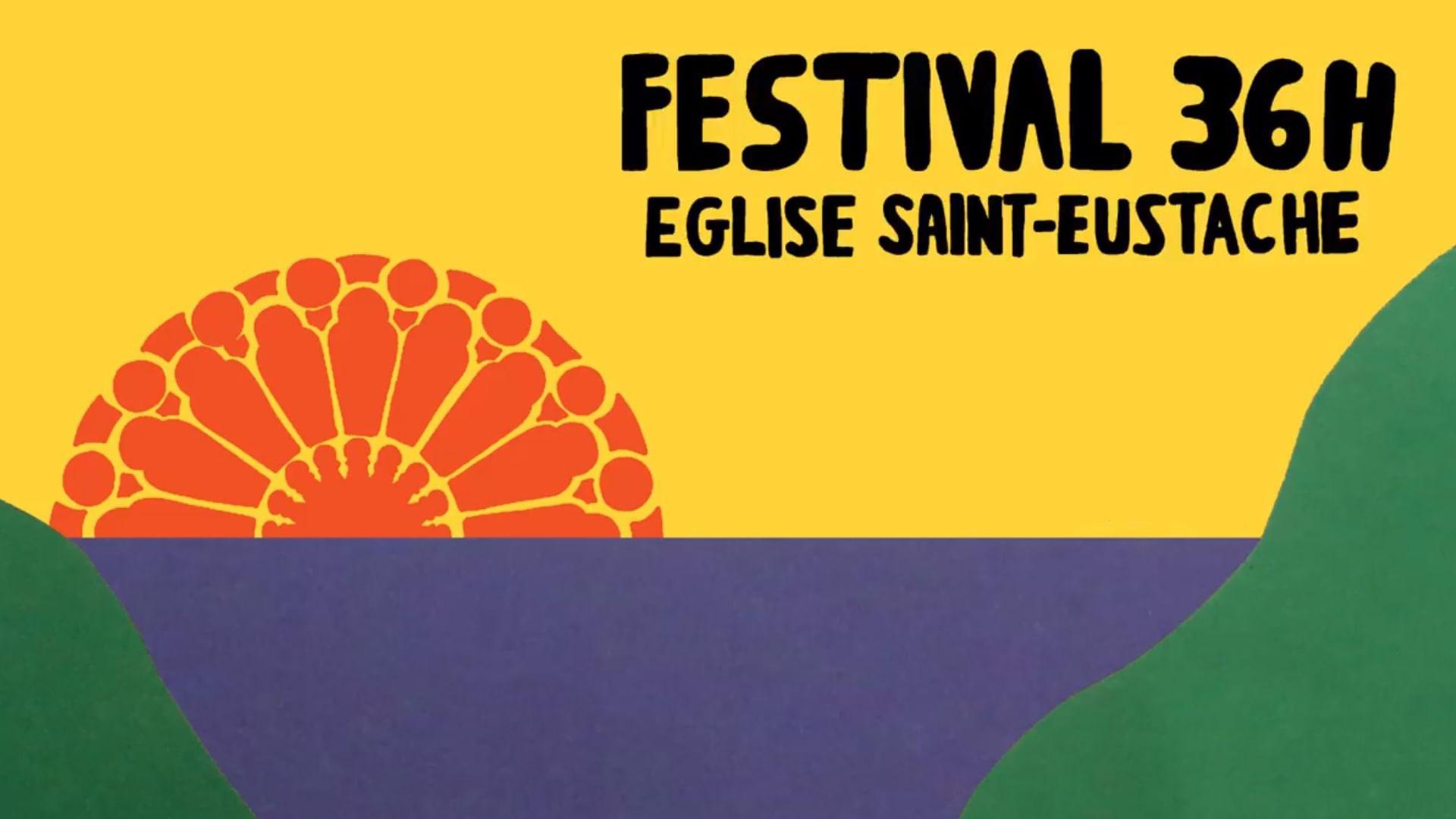 Festival 36h Saint-Eustache