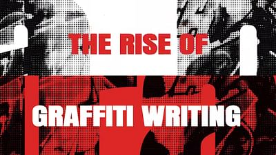 The Rise of Graffiti Writing - From New York To Europe