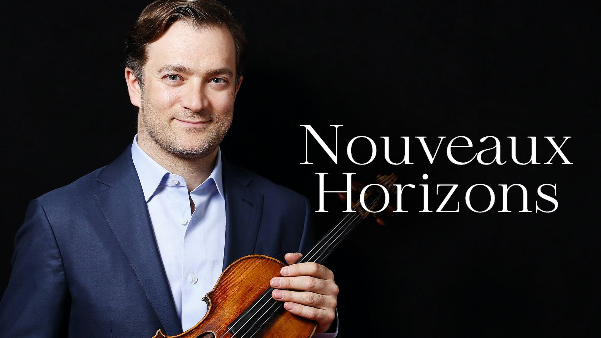 Nouveaux Horizons mit Renaud Capuçon