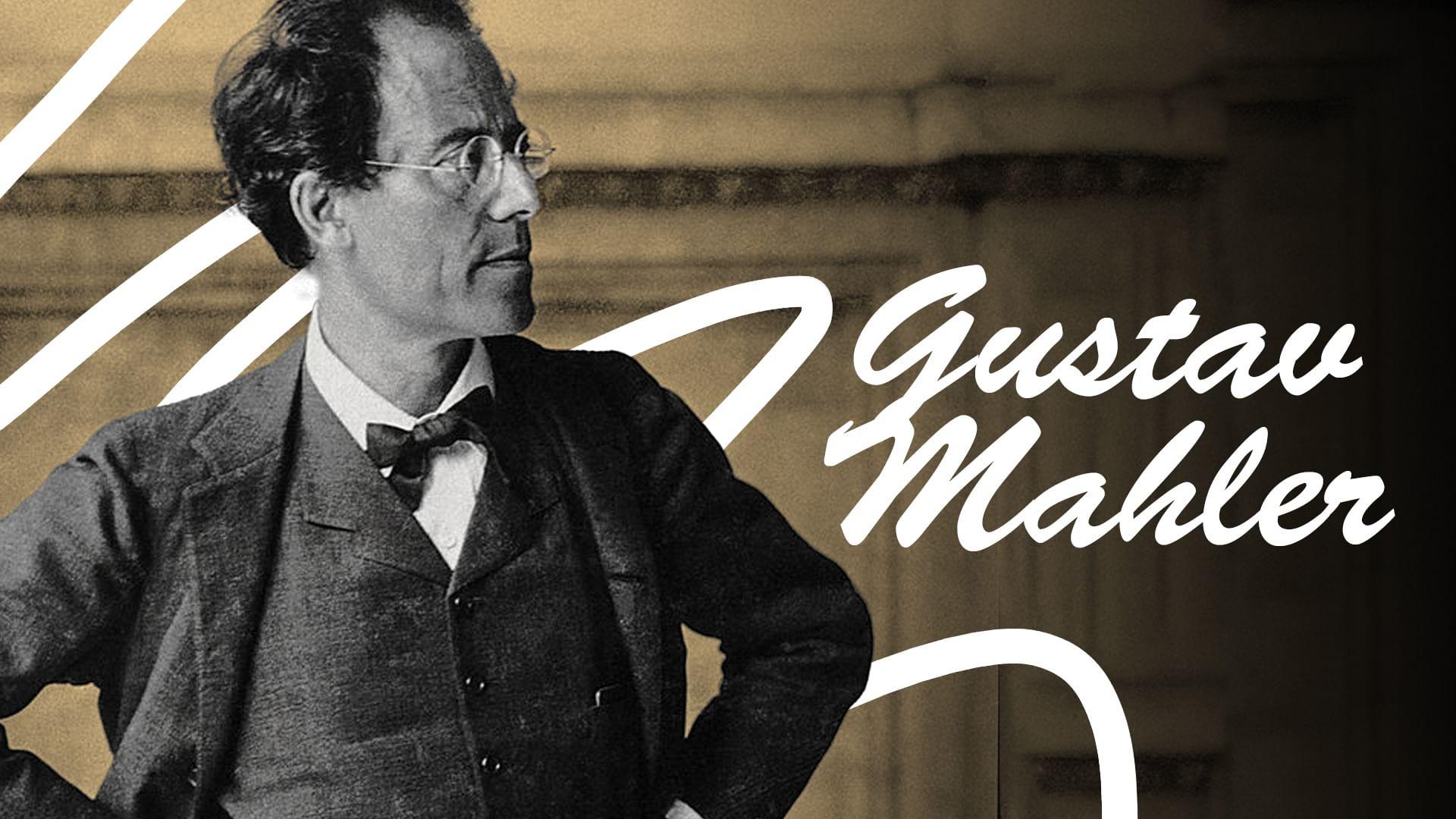 Gustav Mahler - Kolossale Symphonien, eindringliche Lieder