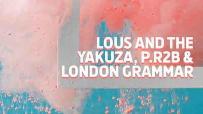 Lous and the Yakuza, P.R2B and London Grammar