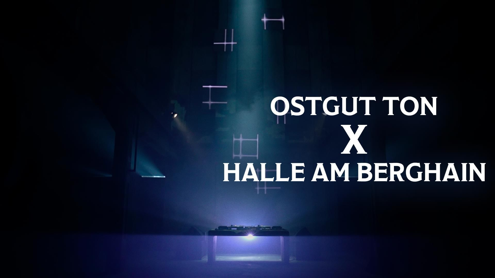 Ostgut Ton from the Halle am Berghain