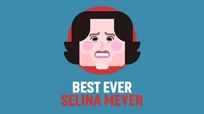 "Best Ever ""Selina Meyer"""