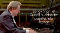 Lahav shani et rudolf buchbinder jouent brahms en streaming