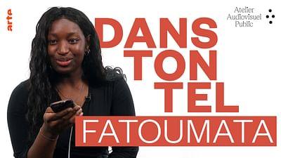 Dans ton tel (5/8) - Fatoumata