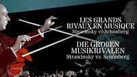 Les grands rivaux en musique - schönberg vs stravinsky en streaming