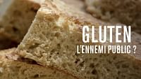 Gluten, l'ennemi public ? en streaming