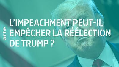 Impeachment : quel risque pour Trump ? - 28 Minutes
