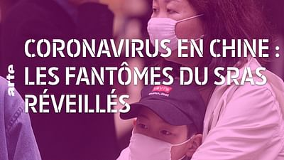 Coronavirus en Chine : les fantômes du Sras réveillés - 28 minutes