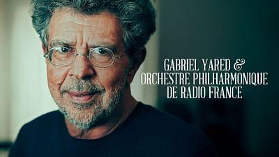 Gabriel Yared par l'Orchestre Philharmonique de Radio France