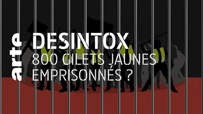 800 Gilets jaunes emprisonnés ? - Désintox