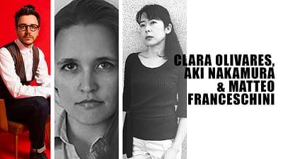 Clara Olivares, Aki Nakamura & Matteo Franceschini