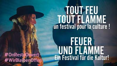 Tout feu tout flamme : un festival pour la culture