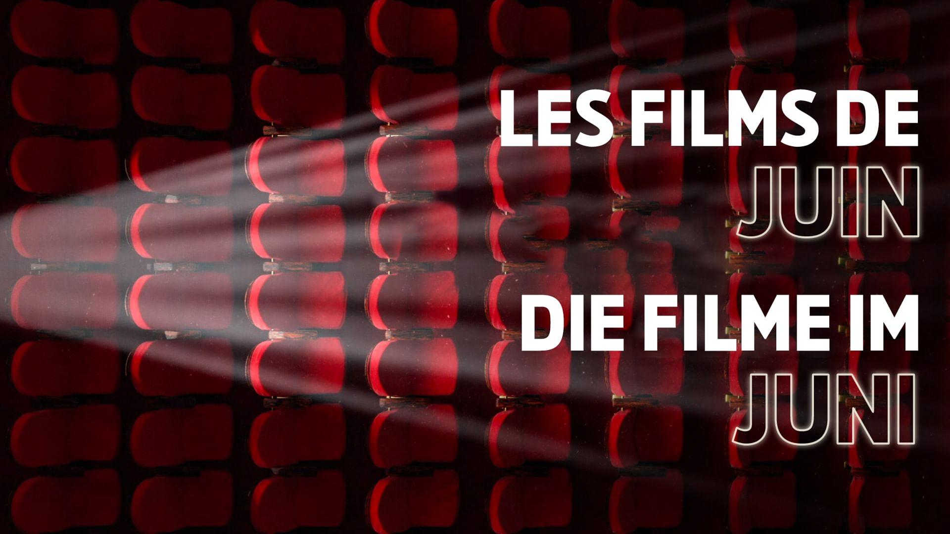 Les films de juin: aperçu en 1 minute