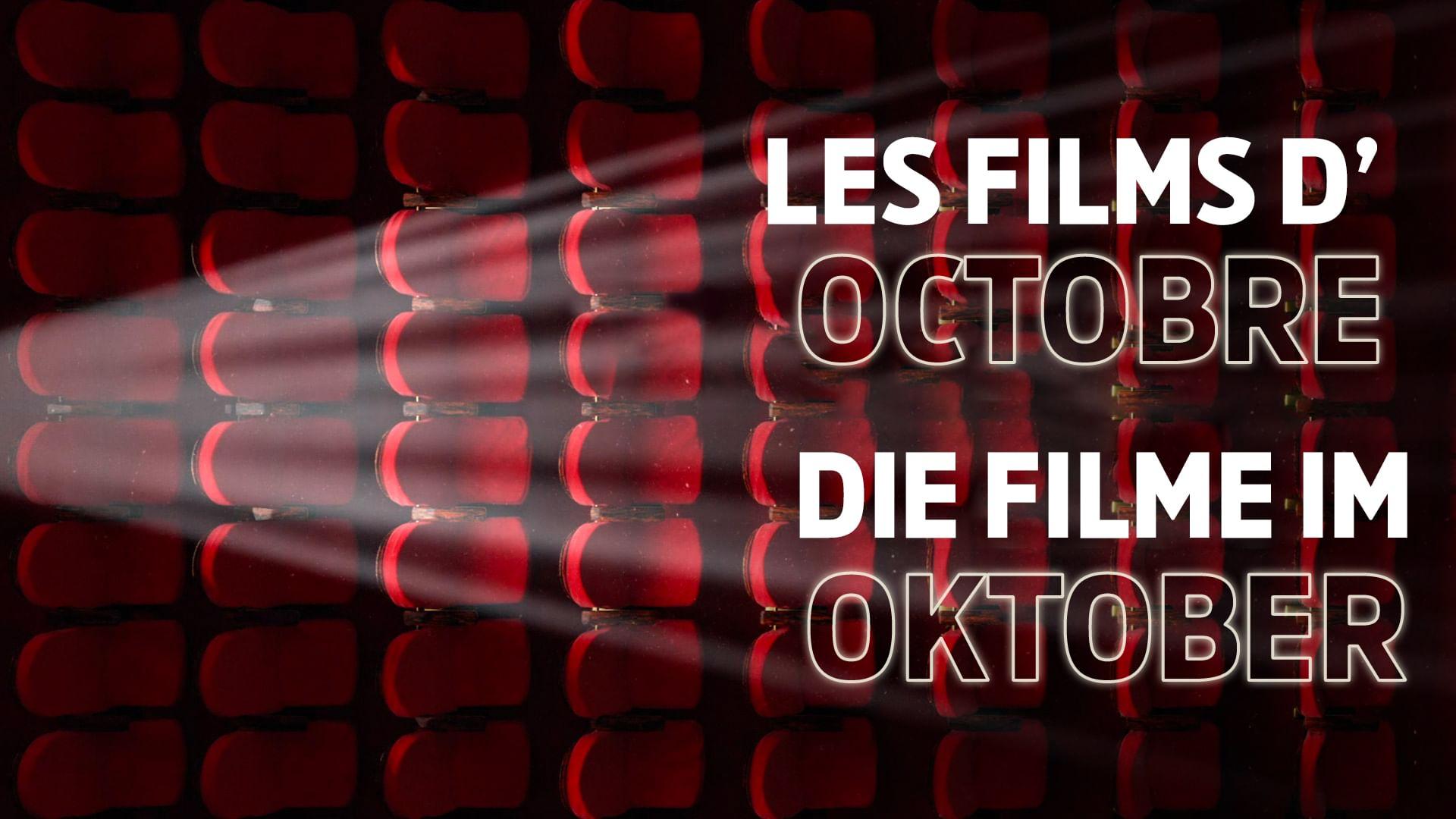 Les films du mois d'octobre : aperçu en 1 minute