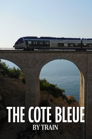 The Cote Bleue by Train