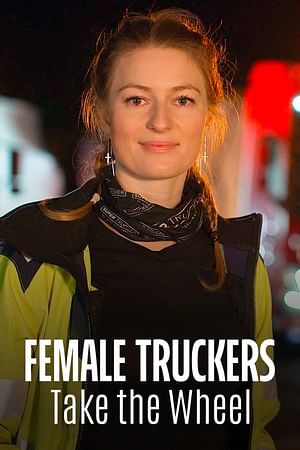 Female Truckers Take the Wheel