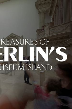 Treasures of Berlin's Museum Island
